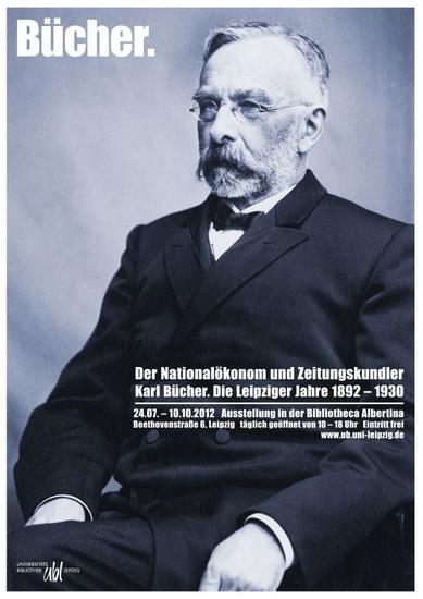 Plakat zur Ausstellung über Karl Bücher vom 24.07. - 10.10.2012 Leipzig