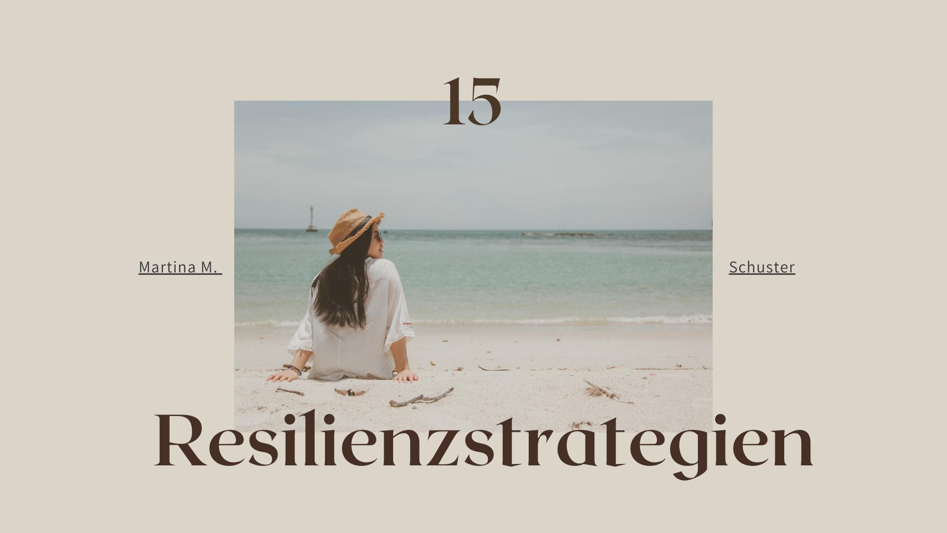 15 Strategien zur Resilienzstärkung