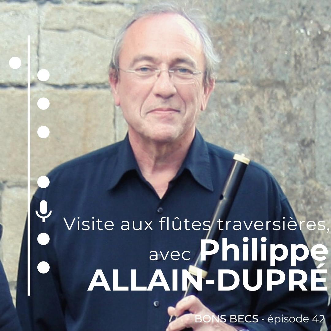 Épisode 42 • Visite aux flûtes traversières avec Philippe ALLAIN-DUPRÉ