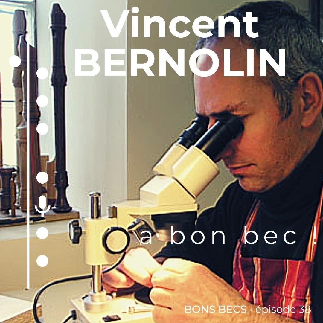 Épisode 38 • Vincent BERNOLIN a bon bec !