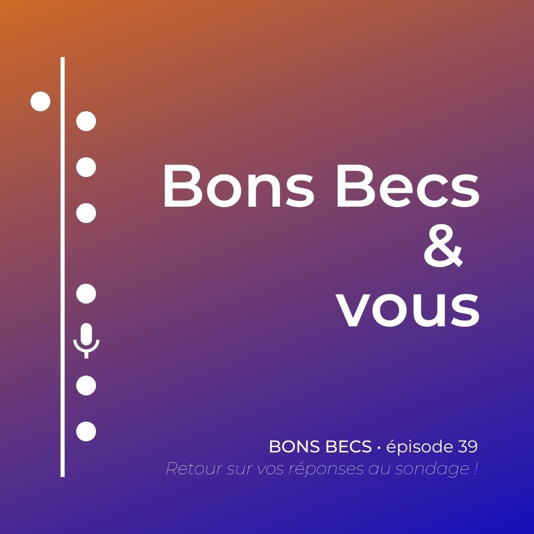 Épisode 39 • Bons becs et vous !