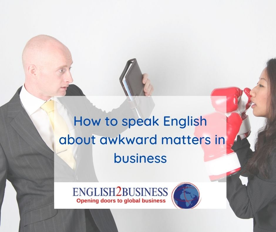 How to speak English about awkward matters in business