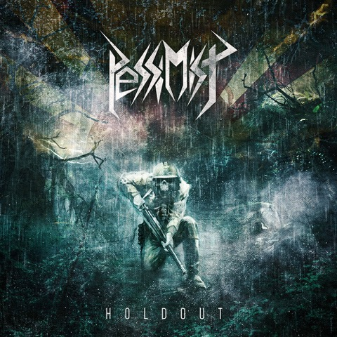 "PESSIMIST: new album ""Holdout"" to be released on June 26th"