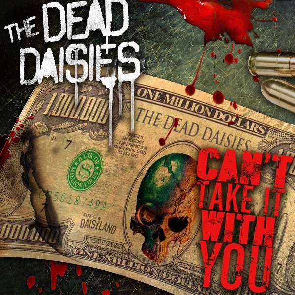 "The Dead Daisies launch ""Can't Take It With You"" lyric video and the European Tour"