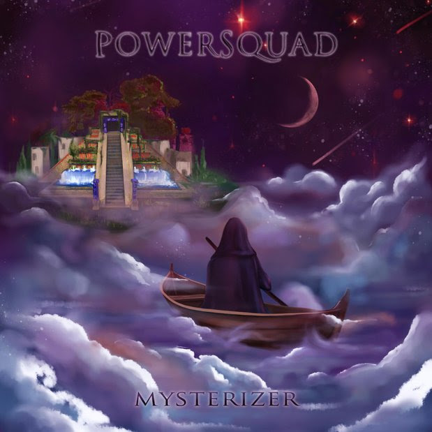 "POWERSQUAD ANNOUNCED NEW ALBUM ""MYSTERIZER"":   SINGLE ""FILL THE SKY"" OUT NOW"