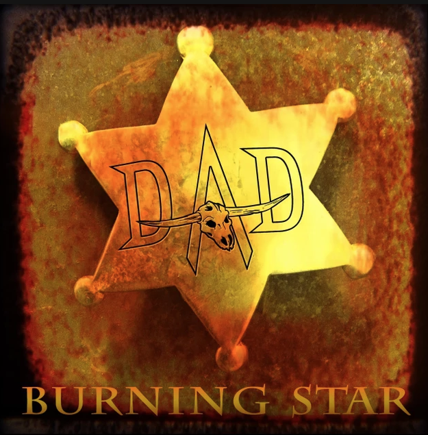 Burning Star, D-A-D, New Single, AFM Records, Soulfood Music Distribution, Rockers And Other Animals, Rock News, Rock Magazine, Rock Webzine, rock news, sleaze rock, glam rock, A Prayer For The Loud,hair metal