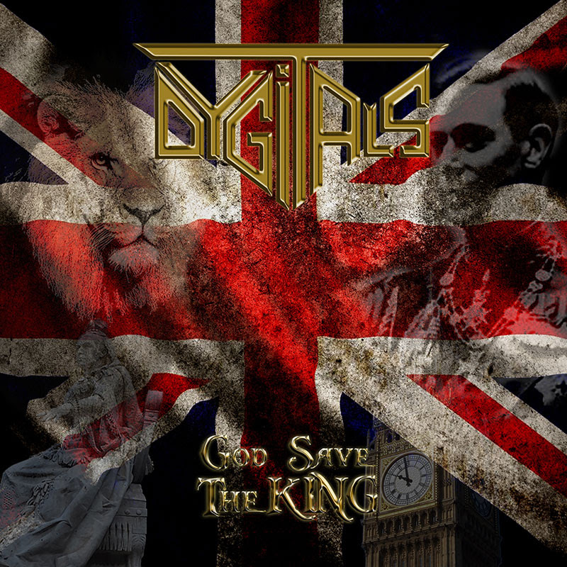 "DYGITALS Sign with Golden Core Records/ZYX Music, ""God Save The King"" Album Announced, rockers and other animals"