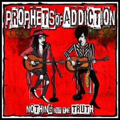 'Nothing But The Truth' by Prophets of Addiction Out October 26, 2018 via HighVolMusic, preorder