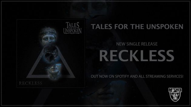Tales for the Unspoken, new single, new video, Reckless, metal, rockers and other animals, news