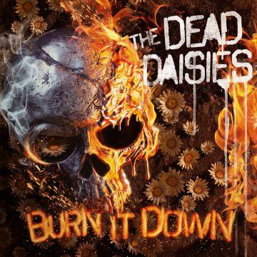 """""""Burn It Down"""", the dead daisies, spitfire music/spv, burn it down tracklist"""