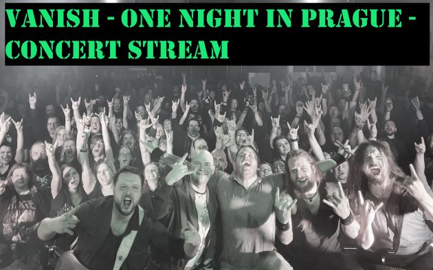 LIVE STREAM, VANISH,  One Night in Prague, Insanity Metal Stream, Power metal, Rockers And Other Animals, News