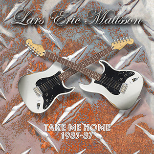 Lars Eric Mattsson, TAKE ME HOME 1985-87, Lion Music Record, Progressive, Symphonic, Neoclassical Metal, Classic Hard Rock, Rockers And Other Animals, news