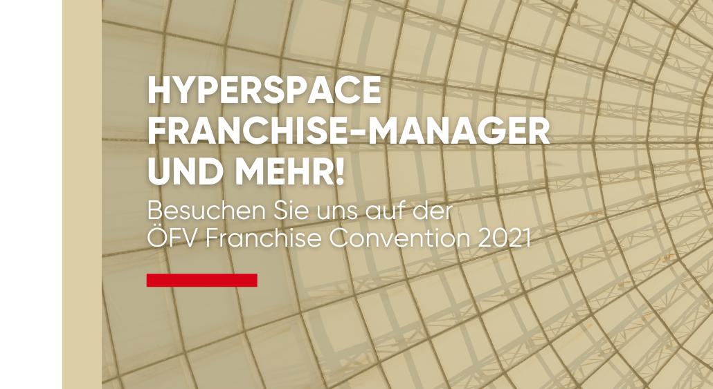 Mit hyperspace auf der ÖFV Franchise Convention 2021