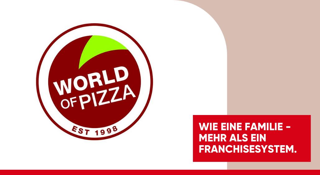 World of Pizza: Wie eine Familie - mehr als ein Franchisesystem