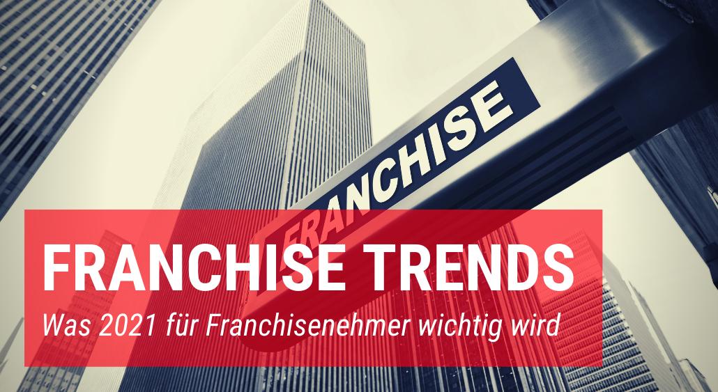 Franchise Trends 2021