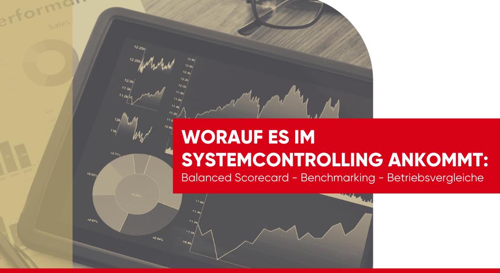 Worauf es im Systemcontrolling ankommt