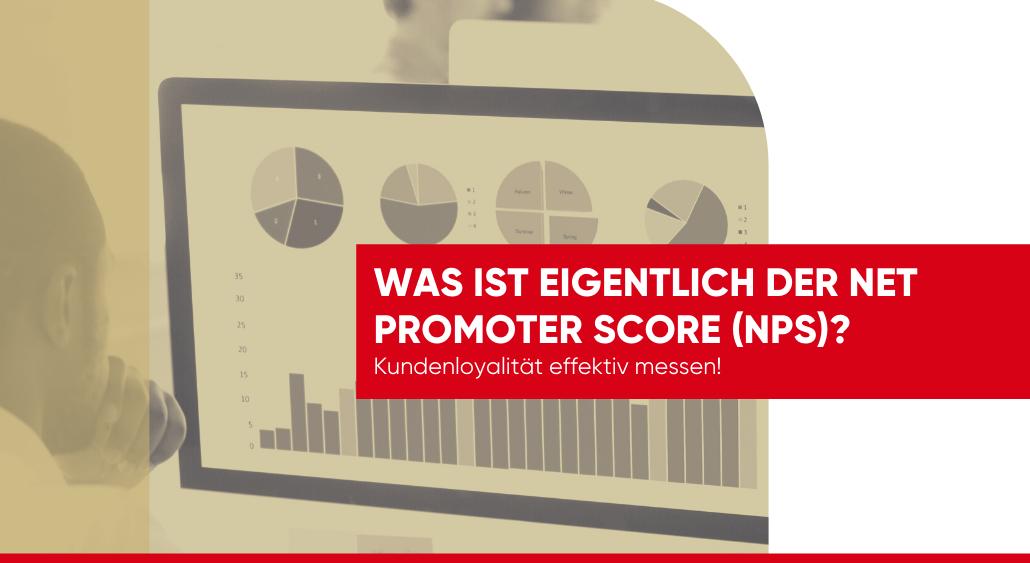 Was ist eigentlich der Net Promoter Score (NPS)?