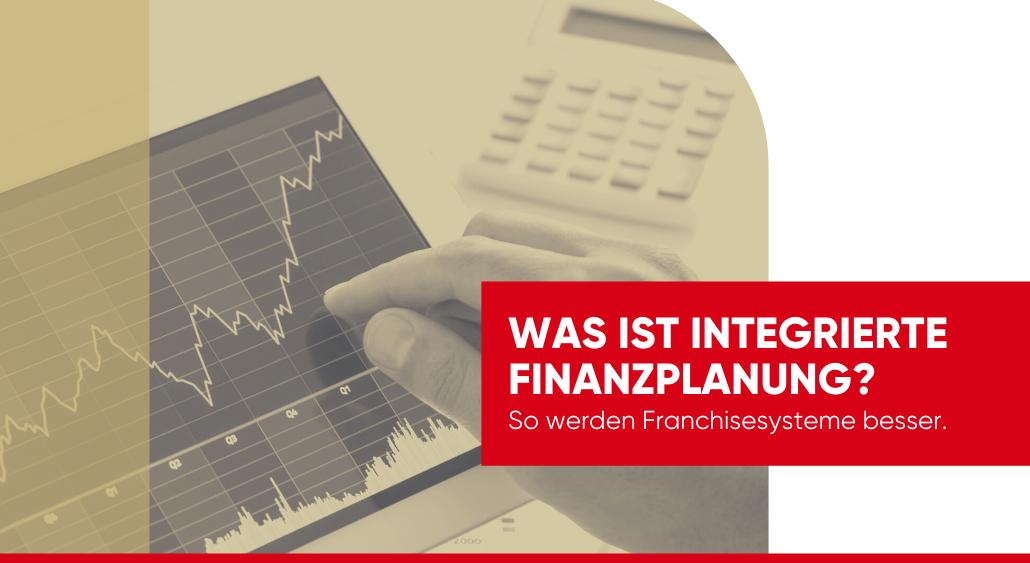 Was ist integrierte Finanzplanung?