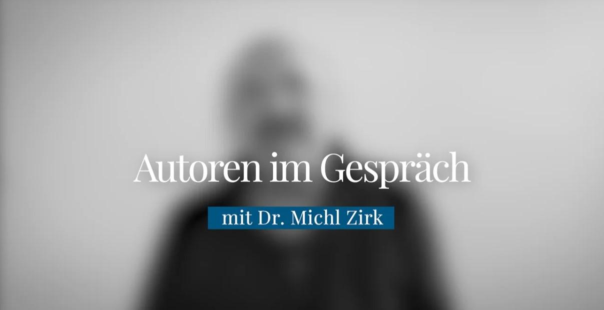 Autoren im Gespräch: Heute mit Dr. Michl Zirk
