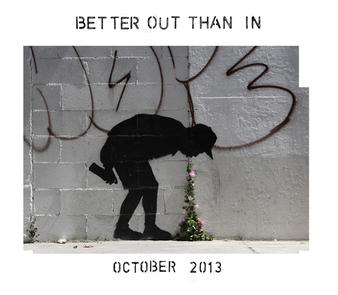 バンクシー『Better Out Than In』2013年