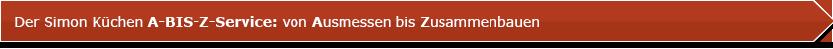 Der Simon Küchen A-Bis-Z-Service: von Ausmessen bis Zusammenbauen