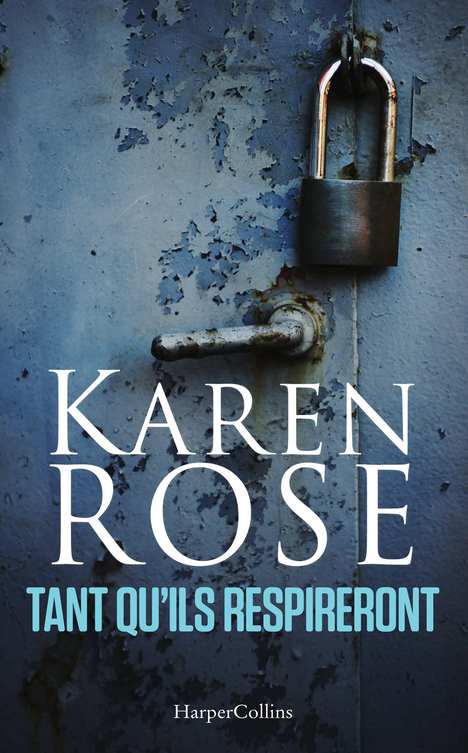 Karen Rose Tant qu'ils respireront. Cover photo by © Jarno Saren.
