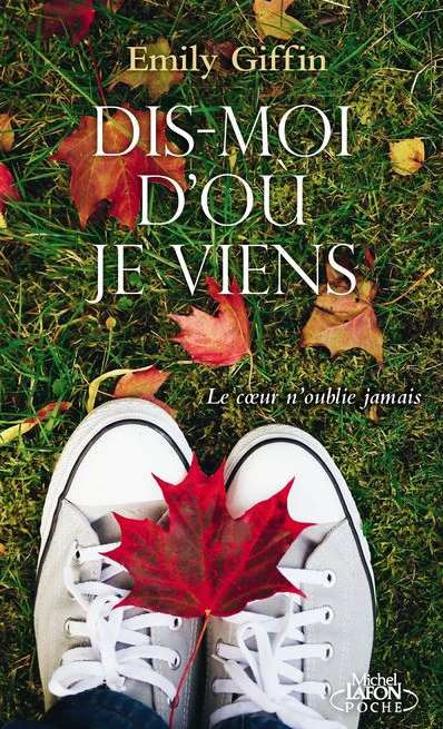 Dis-moi d'où je viens by Emily Giffin. Cover photograph by © Jarno Saren.
