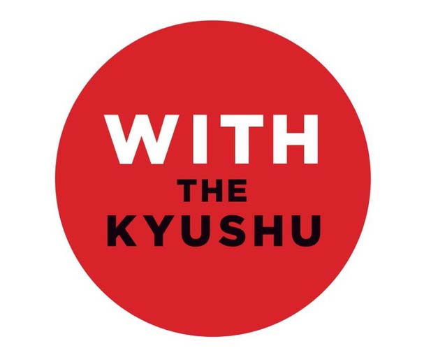 「 WITH  THE  KYUSHYU 」