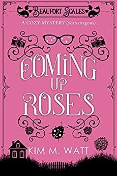 Coming up Roses - Kim Watt