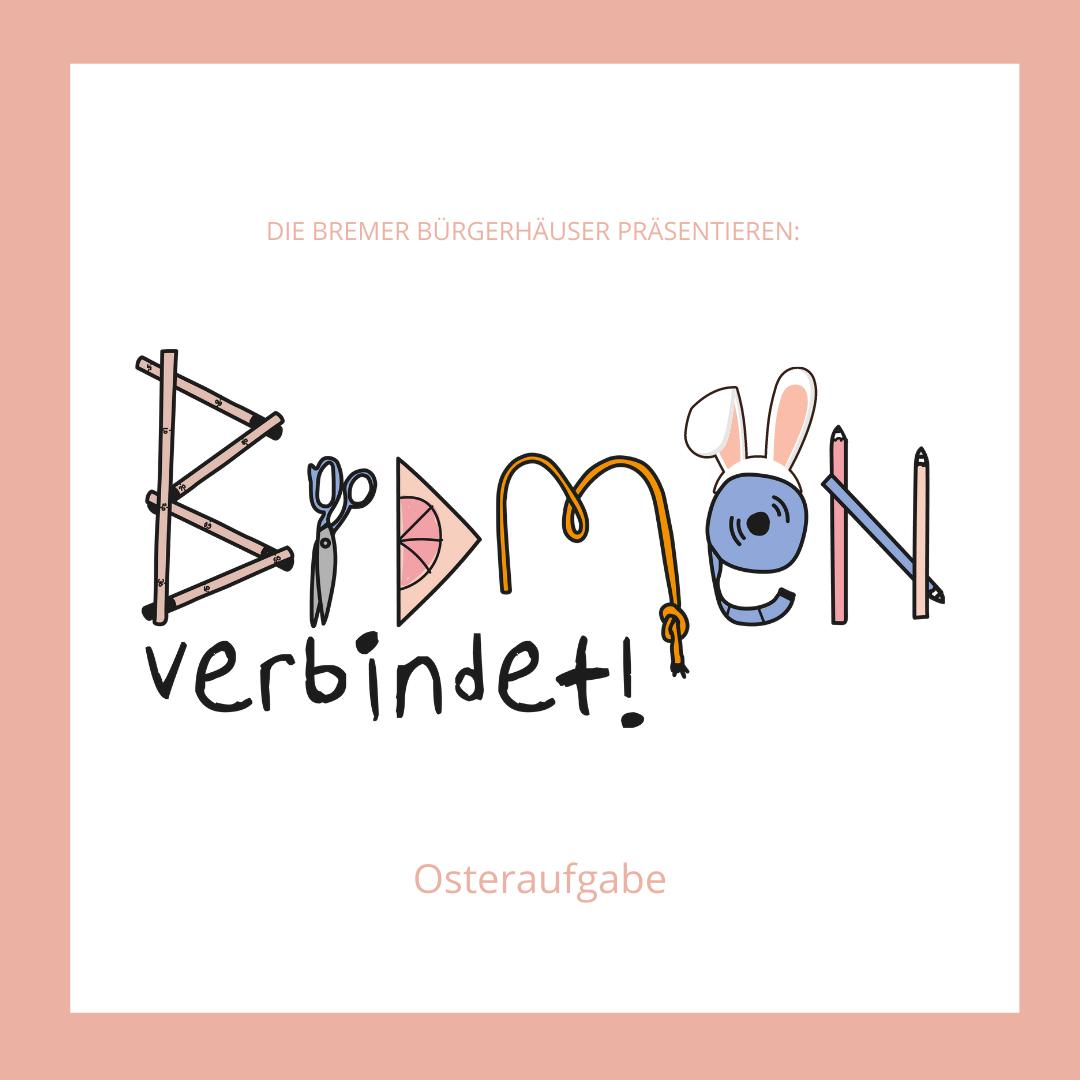 BREMEN VERBINDET - OSTERAUFGABE