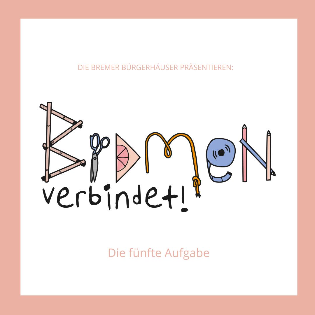 BREMEN VERBINDET - DIE FÜNFTE AUFGABE