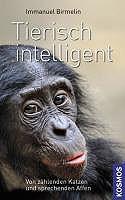Tierisch intelligent - Von zählenden Katzen und sprechenden Affen