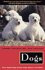 Dogs - A new understanding of Canine Origin, Behavior, and Evolution