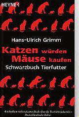 Katzen würden Mäuse kaufen - Schwarzbuch Tierfutter