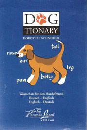 Dogtionary - Wortschatz für den Hundefreund - Deutsch – Englisch Englisch - Deutsch