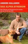 Das Alpha-Syndrom - Über Führung und Rangordnung bei Hunden - was das ist und was nicht
