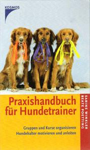 Praxishandbuch für Hundetrainer - Gruppen und Kurse organisieren - Hundehalter motivieren und anleiten