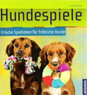Hundespiele - Frische Spielideen für fröhliche Hunde