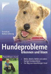 Hundeprobleme erkennen und lösen - Bellen, Betteln, Beißen und andere häufige Hundeprobleme - Der Weg zum leinenführigen Hund