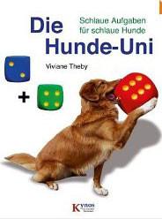 Die Hunde-Uni - Schlaue Aufgaben für schlaue Hunde