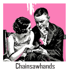 Chainsawhands