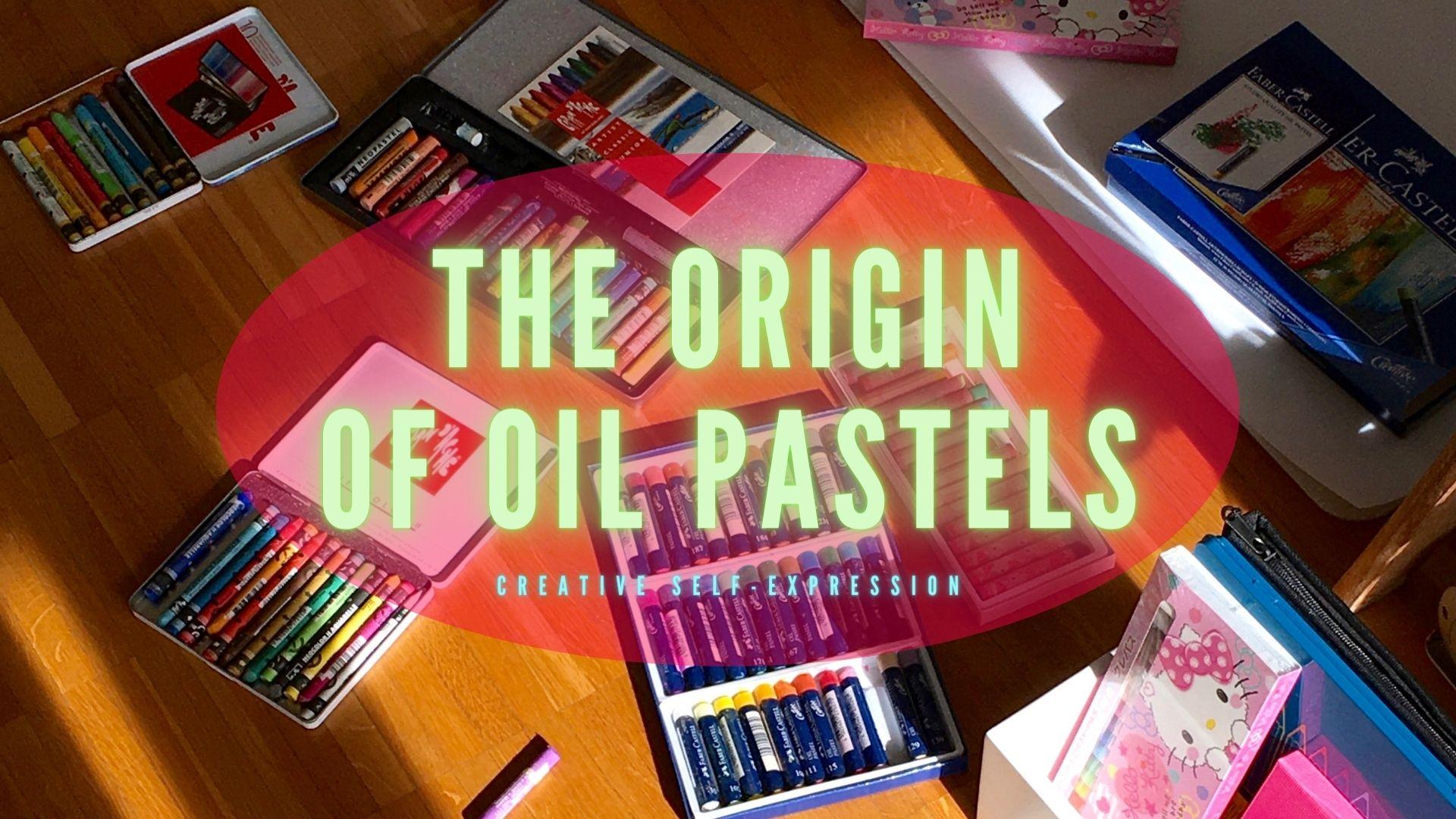 THE ORIGIN OF OIL PASTELS