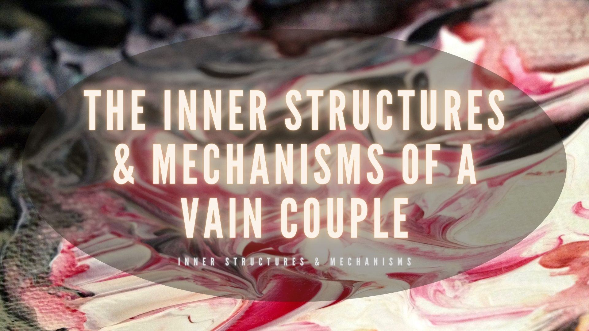 THE STRUCTURES AND MECHANISMS OF A VAIN COUPLE | Vanity
