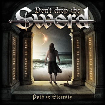 Don´t Drop the Sword - Path to Eternitiy