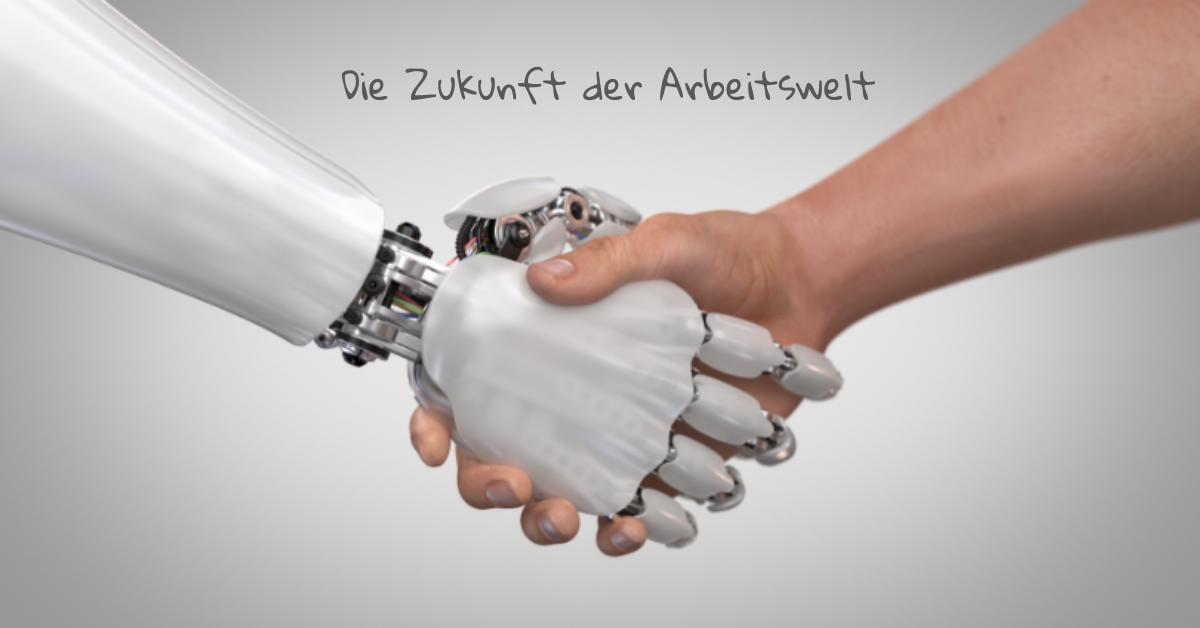 die Zukunft der Arbeitswelt