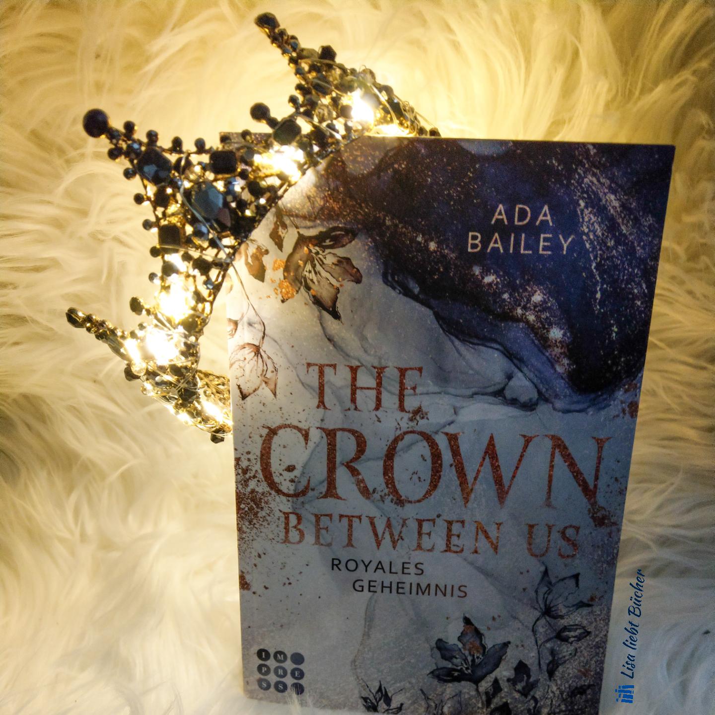 Ada Bailey - The Crown Between Us - Royals Geheimnis- Kurzmeinung