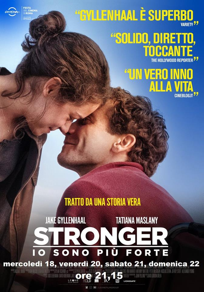STRONGER io sono più forte Mercoledì 18, venerdì 20, sabato 21, domenica 22: ore 21,15 #Stronger