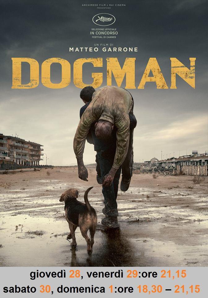 DOGMAN giovedì 28, venerdì 29:ore 21,15 sabato 30, domenica 1:ore 18,30 – 21,15 #Dogman