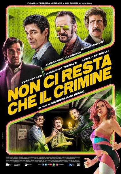 Travo Cinema Sotto Le Stelle Piazzetta Borgo Antico dalle ore 21:30 NON CI RESTA CHE IL CRIMINE Lunedì 15: dalle ore 21:30 - Travo #NonCiRestaCheIlCrimine