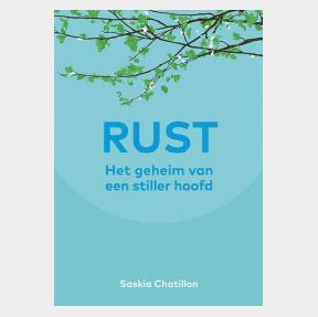 Rust, het geheim van een stiller hoofd, Saskia Chatillon